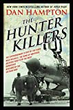 The Hunter Killers: The Extraordinary Story of the