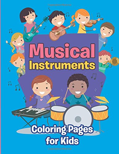 Musical Instruments: Coloring Pages for Kids: Children's Coloring Books