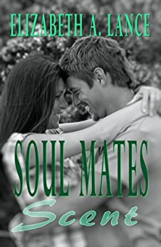 Soul Mates: Scent by [Lance, Elizabeth A.]