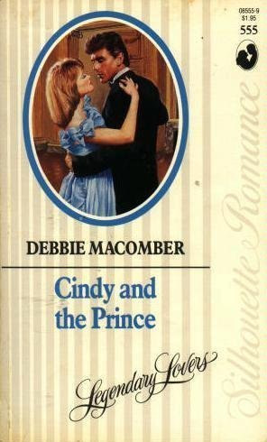 Cindy And The Prince (Legendary Lovers) (Silhouette Romance, No 555)