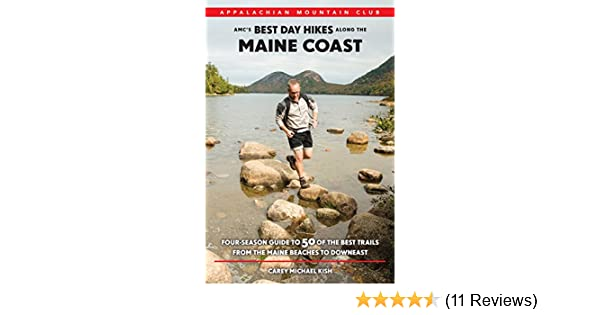 Amazon.com: AMCs Best Day Hikes along the Maine Coast: Four-Season Guide to 50 of the Best Trails From the Maine Beaches to Downeast eBook: Carey Kish: ...