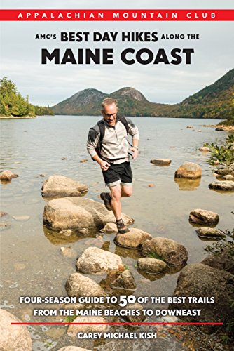 AMC's Best Day Hikes along the Maine Coast: Four-Season Guide to 50 of the Best Trails From the Maine Beaches to Downeast (Best Trails In Portland)