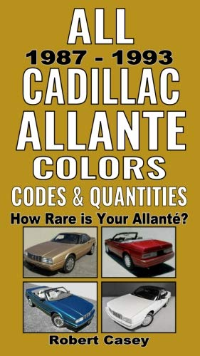 All 1987-1993 Cadillac Allante Colors, Codes & Quantities: How Rare is Your Allante?