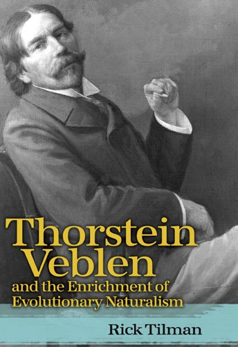 Thorstein Veblen and the Enrichment of Evolutionary Naturalism: