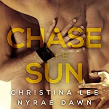 Chase the Sun Audiobook by Christina Lee, Nyrae Dawn Narrated by Tyler Stevens, Iggy Toma