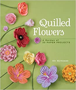 Quilled flowers a garden of 35 paper projects alli bartkowski quilled flowers a garden of 35 paper projects alli bartkowski 9781454701200 amazon books mightylinksfo