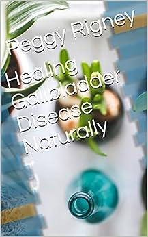 Healing Gallbladder Disease Naturally