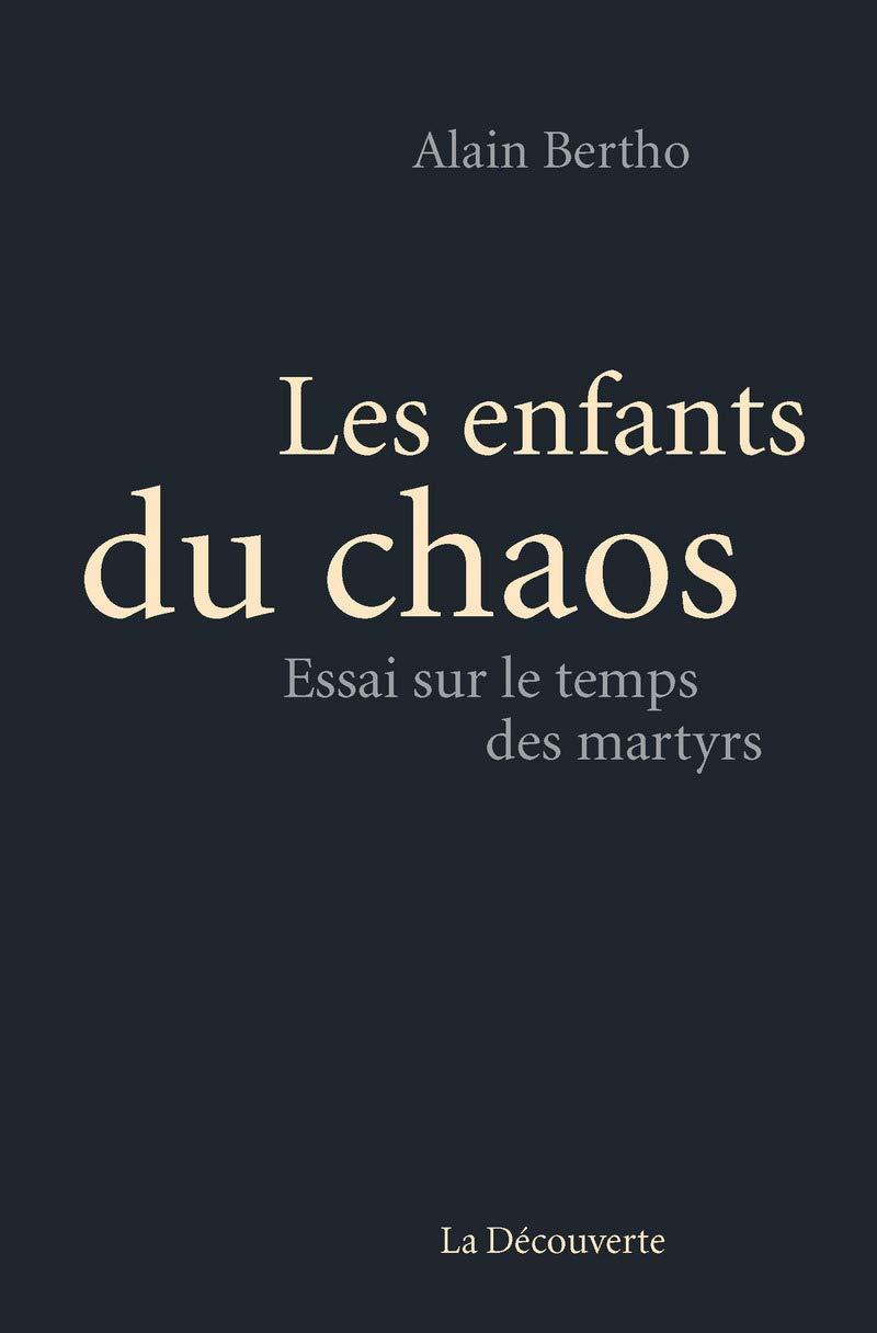 Les enfants du chaos (Cahiers libres) (French Edition): Bertho, Alain:  9782707188779: Amazon.com: Books