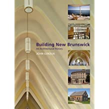 Building New Brunswick: An Architectural History