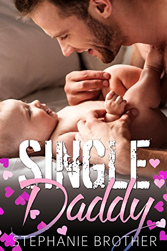 Single Daddy (The Single Brothers Book 1)