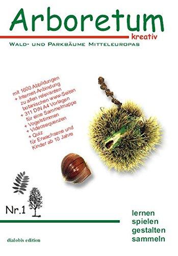 Wald- und Parkbäume Mitteleuropas (Arboretum kreativ)
