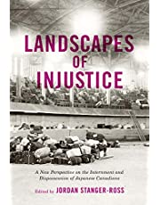 Landscapes of Injustice: A New Perspective on the Internment and Dispossession of Japanese Canadians