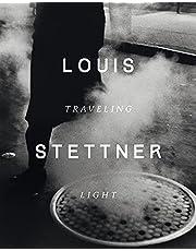 Louis Stettner: Traveling Light