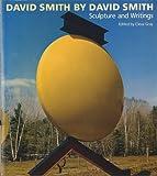 David Smith by David Smith, Cleve Gray, 0500275203