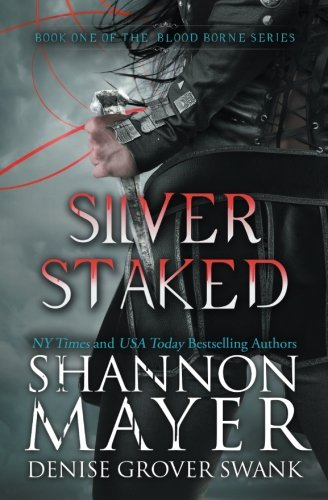 Read Online Silver Staked (The Blood Borne Series) (Volume 1) PDF