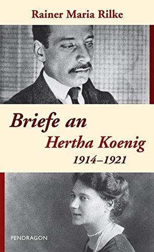 Briefe an Hertha Koenig - 1914-1921