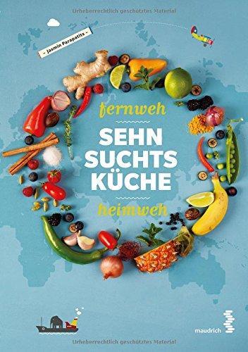 Fernweh Sehnsuchtsküche Kochbuch für Reiselustige