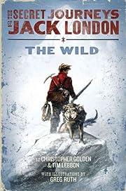 The Wild: The Secret Journeys of Jack London…