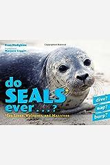 Do Seals Ever . . . ? Hardcover