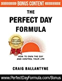The Perfect Day Formula: How to Own the Day And Control Your Life
