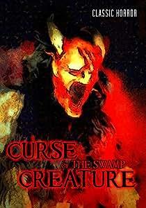 Curse of the Swamp Creature: Classic B-Movie Horror