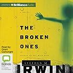 The Broken Ones   Stephen M. Irwin
