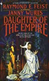 Book cover image for Daughter of the Empire: An Epic Saga of the World on the Other Side of the Riftwar (Riftwar Cycle: The Empire Trilogy)