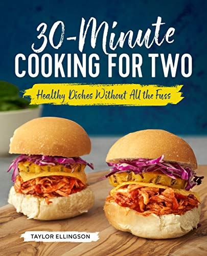 30-Minute Cooking for Two: Healthy Dishes Without All the -