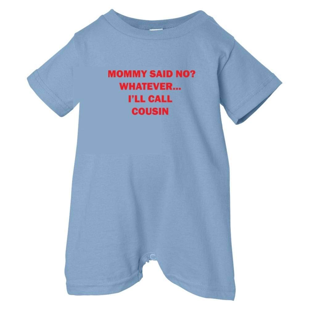 Unisex Baby Mommy Said No Call Cousin T-Shirt Romper So Relative