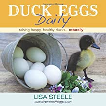 Duck Eggs Daily: Raising Happy, Healthy Ducks...Naturally