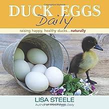 Duck Eggs Daily: Raising Happy, Healthy Ducks...Naturally