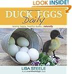 Duck Eggs Daily: Raising Happy, Healt...