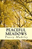 Peaceful Meadows, Tracey Madeley, 1477645535
