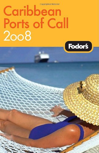 Fodor's Caribbean Ports of Call 2008 (Travel Guide)