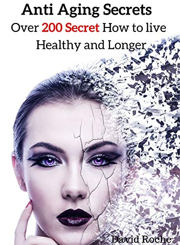 51SX x9bAoL - Anti Aging Secrets: Over 200 secret How To Live Healthy And Longer