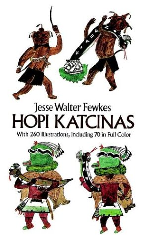 Hopi Katcinas (Dover Books on the American Indians) Hopi Indian Kachina