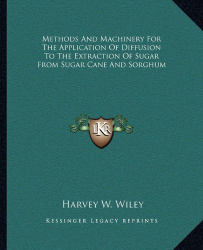 Methods And Machinery For The Application Of Diffusion To The Extraction Of Sugar From Sugar Cane And (Extraction Sugar Cane)