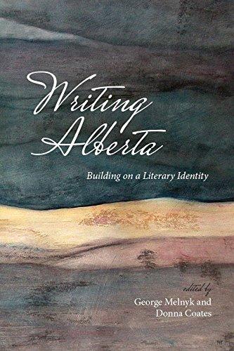Download Writing Alberta: Building on a Literary Identity (The West) pdf epub
