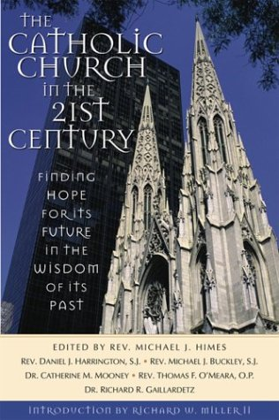 The Catholic Church in the Twenty-First Century: Finding Hope for the Future in the Wisdom of Its Past
