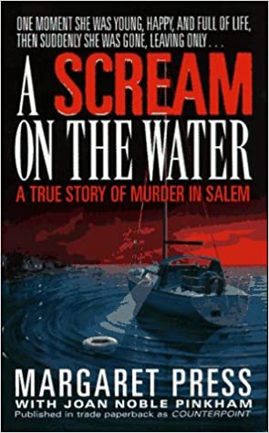 A Scream on the Water: A True Story of Murder in Salem: Margaret