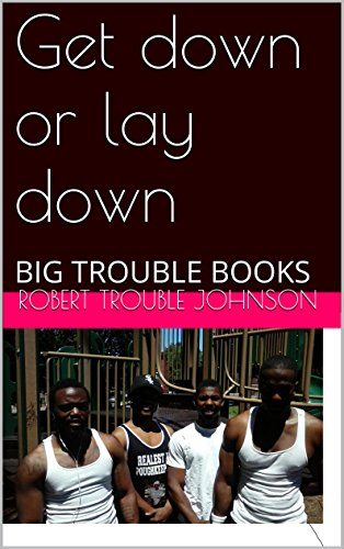 Get down or lay down: BIG TROUBLE BOOKS