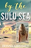 By the Sulu Sea: A Palawan Adventure Novel