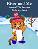 River and Me Coloring Book: Around The Seasons
