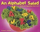An Alphabet Salad, Sarah L. Schuette, 0736816836
