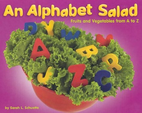 Alphabet Salad: Fruits and Vegetables from A to Z (Alphabet Books)