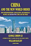 "Book cover for ""China and the New World Order: How Entrepreneurship,Globalization, and Borderless Business Are Reshaping China and the World"""