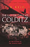 The Latter Days at Colditz (CASSELL MILITARY PAPERBACKS) by Reid, Pat R. ( 2003 )