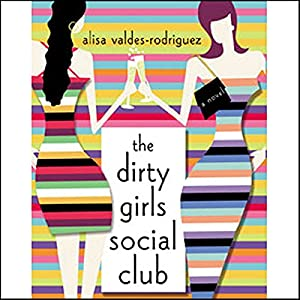 The Dirty Girls Social Club Audiobook