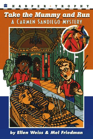 Take the Mummy and Run (Carmen Sandiego Mystery)