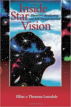 Inside Star Vision: Planetary Awakening and Self-Transformation (Inside Astrology, Vol 3) by Lonsdale, Ellias (2000)
